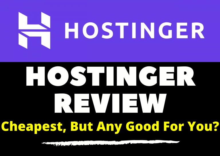 Hostinger Review [2020] – Cheapest, But Any Good For You?