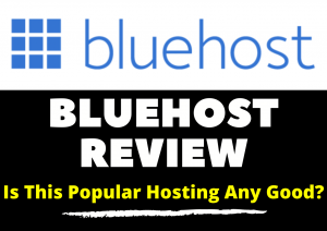 Bluehost Review [2020] – Is This Popular Hosting Any Good?
